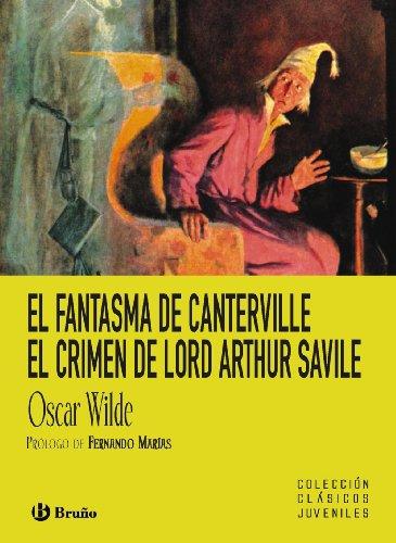 El fantasma de Canterville ; El crimen de Lord Arthur Savile (Castellano - A PARTIR DE 12 AÑOS - CLÁSICOS JUVENILES)