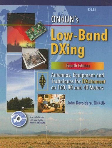 ON4UN's Low Band DXing: Antennas, Equipment and Techniques for DXcitement on 160, 80 and 40 Meters