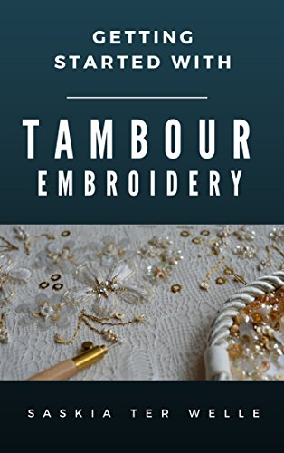 Getting started with Tambour Embroidery (Haute Couture Embroidery Series Book 1) (English Edition)