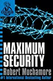 Maximum Security (Cherub, book 3) by Robert Muchamore (14-Apr-2005) Paperback