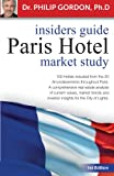 PARIS HOTEL: INSIDERS GUIDE and MARKET STUDY (English Edition)