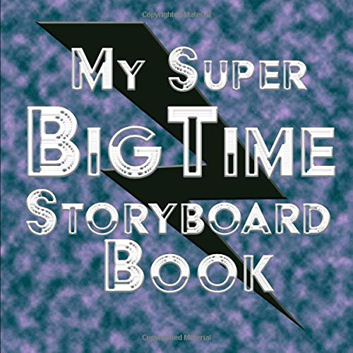 My Super Big Time Storyboard Book: Think It. Picture It, Storyboard It - for Design work - Comic, Cartoon Movie VR Wedding Template Book