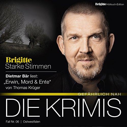 Erwin, Mord & Ente (Brigitte Edition Krimis - Gefährlich nah) Titelbild