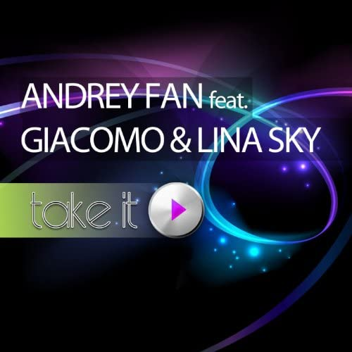 Andrey Fan, Giacomo, Lina Sky