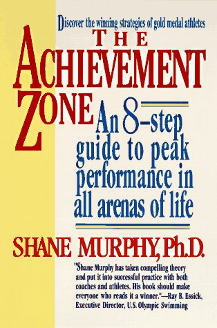The Achievement Zone: An Eight-step Guide to Peak Performance