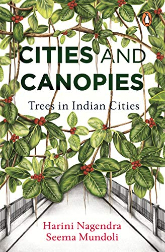 Cities and Canopies: Trees in Indian Cities