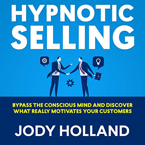 Hypnotic Selling Audiobook By Jody Holland cover art
