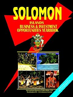 Solomon Islands Business and Investment Opportunities Yearbook
