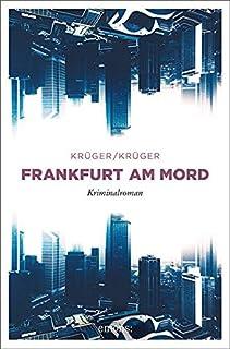 Frankfurt am Mord: Kriminalroman