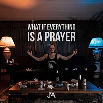 What If Everything Is a Prayer (feat. Courtney Ariel)