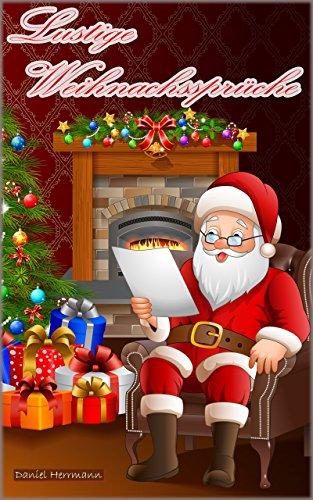 Lustige Weihnachtssprüche: 50 Sprüche liegen unter dem Weihnachtsbaum!