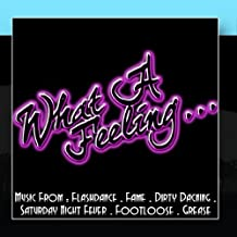 What A Feeling... Music From: Flashdance / Fame / Dirty Dancing / Saturday Night Fever / Footloose / Grease by The Academy Allstars (2011) Audio CD