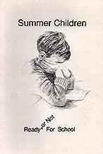 Summer Children: Ready or Not for School by Uphoff, James K., Gilmore, June E., Huber, Rosemarie (1987) Paperback