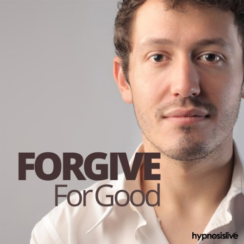 Forgive for Good Hypnosis audiobook cover art