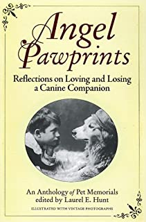 Angel Pawprints: Reflections on Loving and Losing a Canine Companion--an Anthology of Pet Memorials