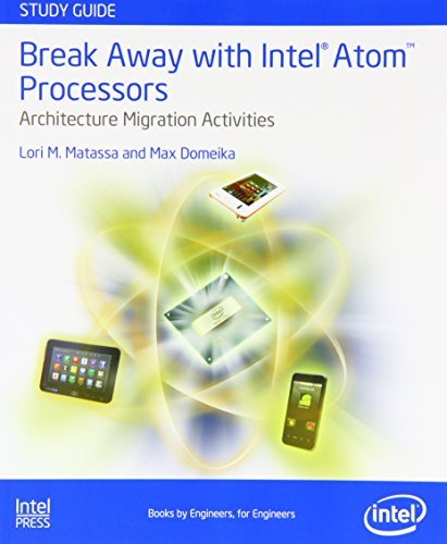 Break Away with Intel Atom Processors: Architecure Migration Activities Study Guide by Lori Matassa (2012-03-20)