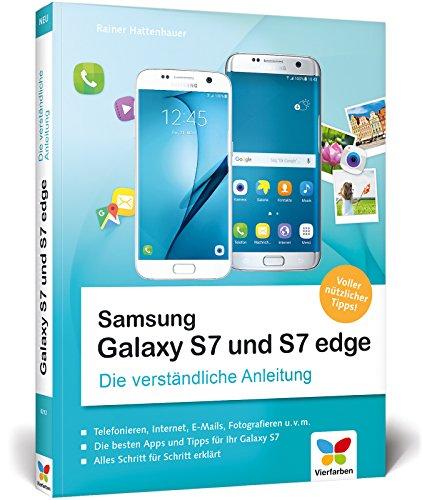 Samsung Galaxy S7 und S7 edge: Die verständliche Anleitung. Alle Android-Funktionen erklärt, mit vielen App-Empfehlungen und Praxistipps