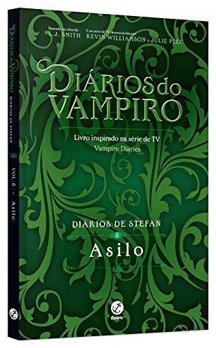 Diários de Stefan: Asilo (Vol. 5)