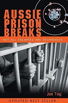Aussie Prison Breaks: Not All Escapees Are Desperados (Brolga True Crime) by [Joe Tog]