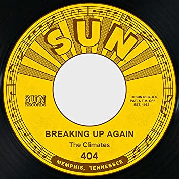 Breaking Up Again / No You for Me