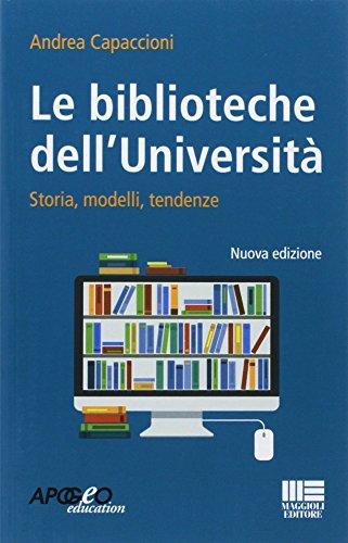 Le biblioteche dell'università. Storie, modelli, tendenze