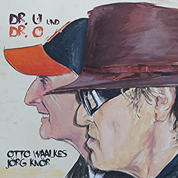 Dr. U und Dr. O