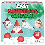 Easy Christmas Origami. Fun Christmas Story,12 Projects, Easy-to-follow Instructions: Includes 48 Sheets of Paper (Dover Origami Papercraft Book)