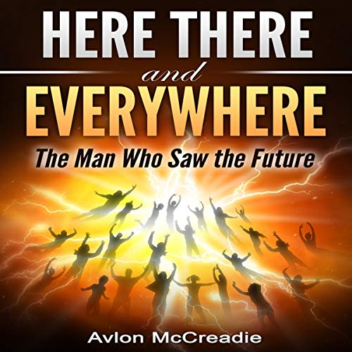 Here There and Everywhere: The Man Who Saw the Future cover art