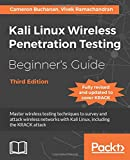 Kali Linux Wireless Penetration Testing Beginner's Guide - Third Edition: Master wireless testing