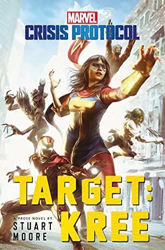 Target: Kree: A Marvel: Crisis Protocol Novel by [Stuart Moore]