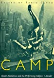 Camp: Queer Aesthetics and the Performing Subject--A Reader (Triangulations: Lesbian/Gay/Queer Theater/Drama/Performance)