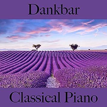 Dankbar: Classical Piano - Die Beste Musik Zum Entspannen
