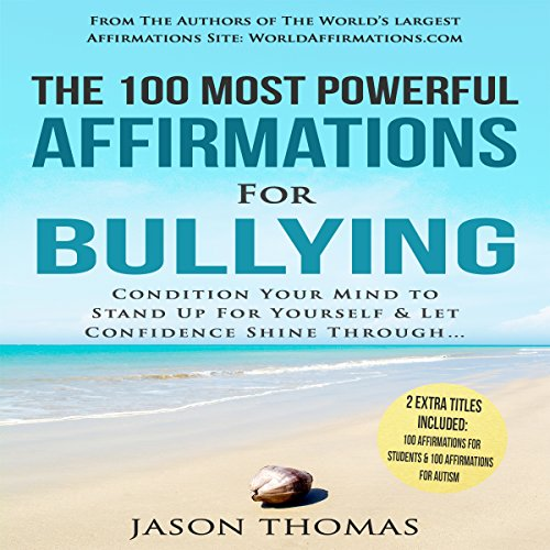 The 100 Most Powerful Affirmations for Bullying audiobook cover art