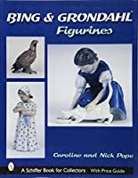 Bing & Grondahl Figurines (A Schiffer Book for Collectors)