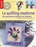 Le quilling moderne - Un amusement au fil du temps