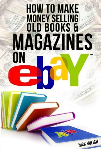 Download How to Make Money Selling Old Books and Magazines on eBay (eBay Selling Made Easy) 1497499429