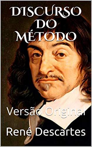 DISCURSO DO MÉTODO: Versão Original (Clássicos Mundiais)