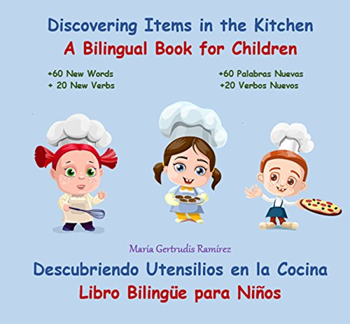 DISCOVERING ITEMS IN THE KITCHEN. DESCUBRIENDO UTENSILIOS EN LA COCINA.: Bilingual Book...