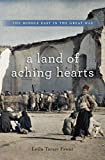 A Land of Aching Hearts: The Middle East in the Great War