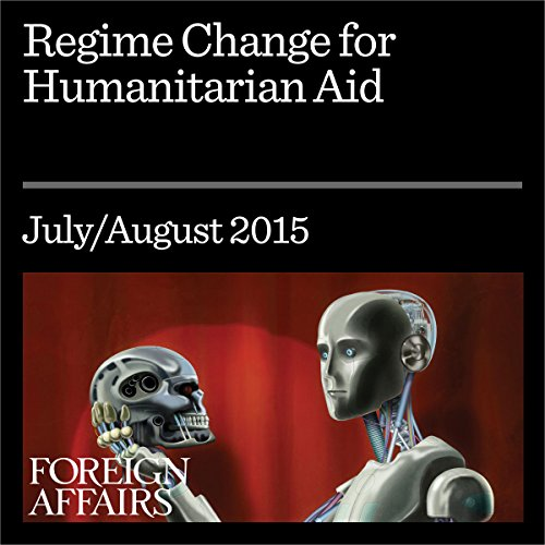 Regime Change for Humanitarian Aid audiobook cover art