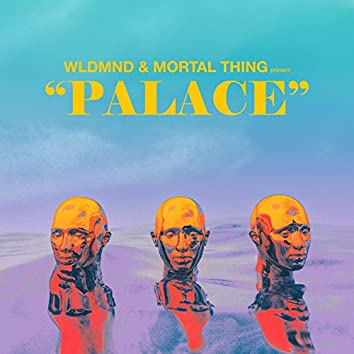 Palace (feat. Mortal Thing)