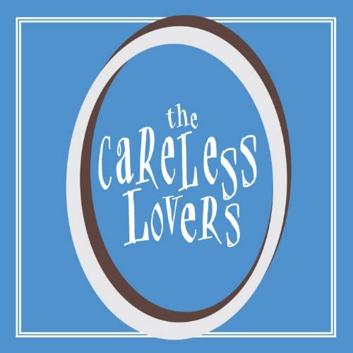 The Careless Lovers