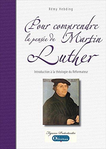 Pour comprendre la pensée de Martin Luther (Figures protestantes) (French Edition)