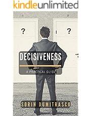 Decisiveness: A Practical Guide