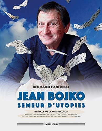 Jean Bojko : Semeur d'utopies