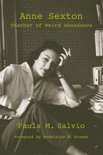 Anne Sexton: Teacher of Weird Abundance (SUNY series, Feminist Theory in Education) (English Edition)