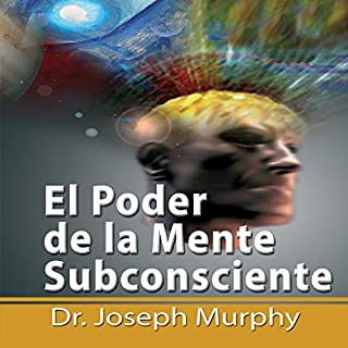 El Poder De La Mente Subconsciente [The Power of the Subconscious Mind] audiobook cover art