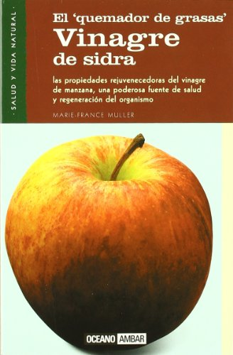 Vinagre de sidra: Descubre una poderosa fuente de salud y juventud (Salud...