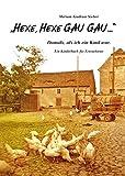 """""""Hexe, Hexe GAU GAU..."""": Damals, als ich ein Kind war. - Ein Kinderbuch für Erwachsene -"""