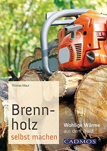 Brennholz selbst machen: Wohlige...